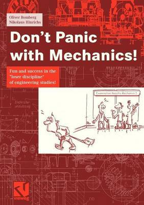 Don't Panic with Mechanics!: Fun and Success in the  Loser Discipline  of Engineering Studies!: 2006