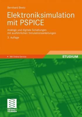 Elektroniksimulation Mit PSPICE: Analoge Und Digitale Schaltungen Mit Ausf hrlichen Simulationsanleitungen
