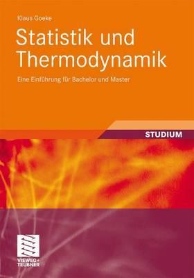 Statistik Und Thermodynamik: Eine Einfuhrung Fur Bachelor Und Master