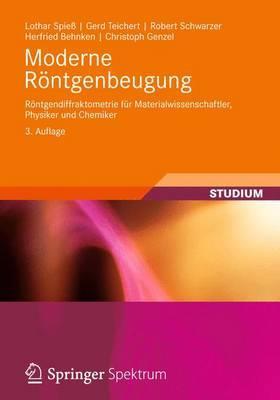 Moderne Rontgenbeugung: Rontgendiffraktometrie Fur Materialwissenschaftler, Physiker Und Chemiker