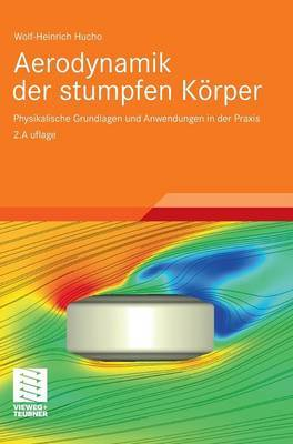 Aerodynamik Der Stumpfen Korper: Physikalische Grundlagen Und Anwendungen in Der Praxis