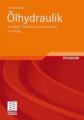 Olhydraulik: Grundlagen, Bauelemente, Anwendungen