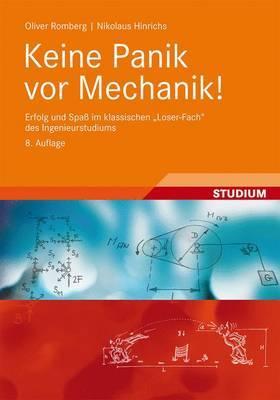 Keine Panik VOR Mechanik!: Erfolg Und Spass Im Klassischen  Loser-Fach  Des Ingenieurstudiums
