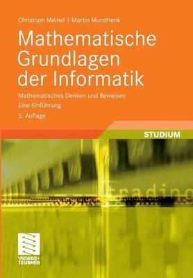 Mathematische Grundlagen Der Informatik: Mathematisches Denken Und Beweisen. Eine Einfuhrung