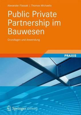 Public Private Partnership Im Bauwesen: Grundlagen Und Anwendung
