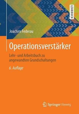Operationsverstarker: Lehr- Und Arbeitsbuch Zu Angewandten Grundschaltungen