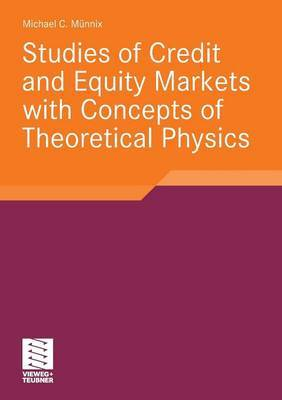 Studies of Credit and Equity Markets with Concepts of Theoretical Physics
