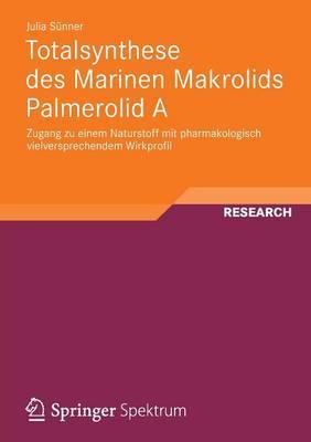 Totalsynthese Des Marinen Makrolids Palmerolid a: Zugang Zu Einem Naturstoff Mit Pharmakologisch Vielversprechendem Wirkprofil