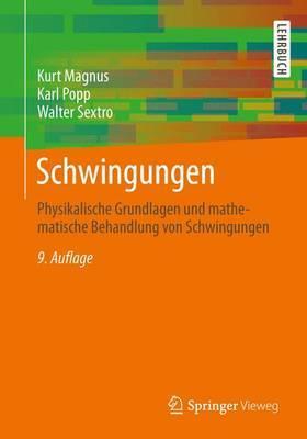 Schwingungen: Physikalische Grundlagen Und Mathematische Behandlung Von Schwingungen
