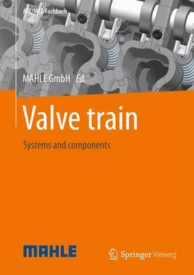 Valve Train: Systems and Components: 2013