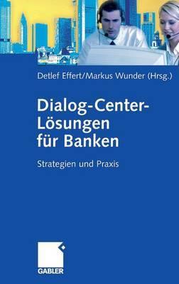 Dialog-Center-Losungen Fur Banken: Strategien Und Praxis