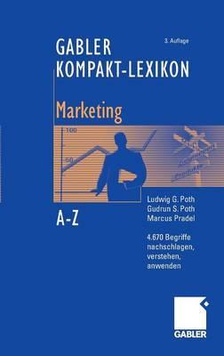 Gabler Kompakt-Lexikon Marketing: 4.670 Begriffe Aus Den Bereichen Marketing, Medien- Und Kommunikationswirtschaft Nachschlagen, Verstehen, Anwenden
