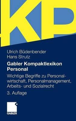 Gabler Kompaktlexikon Personal: Wichtige Begriffe Zu Personalwirtschaft, Personalmanagement, Arbeits- Und Sozialrecht