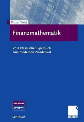 Finanzmathematik: Vom Klassischen Sparbuch Zum Modernen Zinsderivat