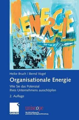 Organisationale Energie: Wie Sie Das Potenzial Ihres Unternehmens Ausschopfen