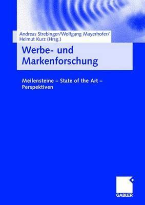 Werbe- Und Markenforschung: Meilensteine - State of the Art - Perspektiven