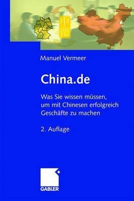 China.de: Was Sie Wissen Mussen, Um Mit Chinesen Erfolgreich Geschafte Zu Machen