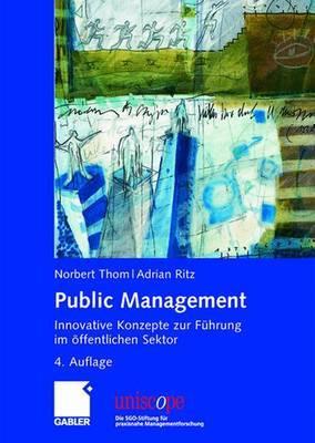 Public Management: Innovative Konzepte Zur Fuhrung Im Offentlichen Sektor