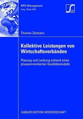 Kollektive Leistungen Von Wirtschaftsverb?en: Planung Und Lenkung Anhand Eines Phasenorientierten Qualitatsmodells