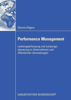 Performance Management: Leistungserfassung Und Leistungssteuerung in Unternehmen Und Offentlichen Verwaltungen