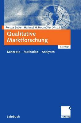 Qualitative Marktforschung: Konzepte - Methoden - Analysen