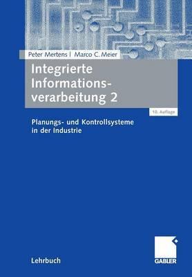 Integrierte Informationsverarbeitung 2: Planungs- Und Kontrollsysteme in Der Industrie