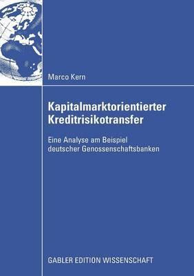 Kapitalmarktorientierter Kreditrisikotransfer: Eine Analyse Am Beispiel Deutscher Genossenschaftsbanken
