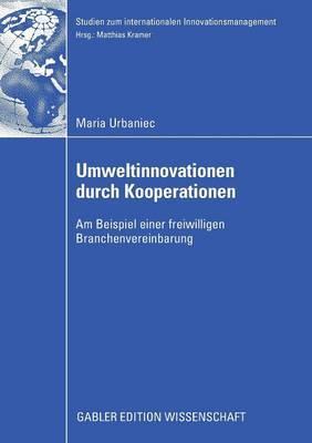 Umweltinnovationen Durch Kooperationen: Am Beispiel Einer Freiwilligen Branchenvereinbarung