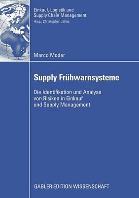 Supply Fruhwarnsysteme: Die Identifikation Und Analyse Von Risiken in Einkauf Und Supply Management