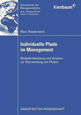 Individuelle Pfade Im Management: Modellentwicklung Und Ansatze Zur Uberwindung Von Pfaden