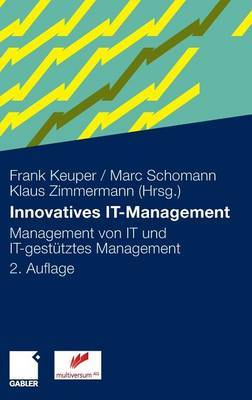 Innovatives It-Management: Management Von It Und It-Gestutztes Management