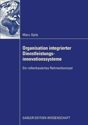 Organisation Integrierter Dienstleistungsinnovationssysteme: Ein Rollenbasiertes Rahmenkonzept