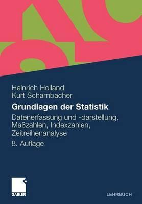 Grundlagen Der Statistik: Datenerfassung Und -Darstellung, Masszahlen, Indexzahlen, Zeitreihenanalyse