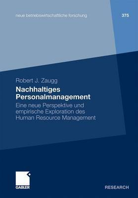 Nachhaltiges Personalmanagement: Eine Neue Perspektive Und Empirische Exploration Des Human Resource Management