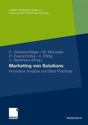 Marketing Von Solutions: Innovative Ansatze Und Best Practices