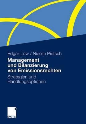 Management Und Bilanzierung Von Emissionsrechten: Strategien Und Handlungsoptionen