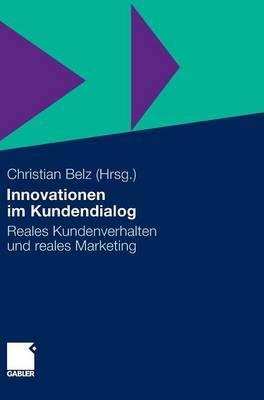 Innovationen Im Kundendialog: Reales Kundenverhalten Und Reales Marketing