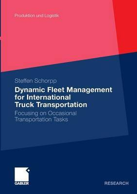 Dynamic Fleet Management for International Truck Transportation: Focusing on Occasional Transportation Tasks