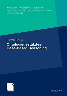 Ontologiegestutztes Case-Based Reasoning: Entwicklung Und Beurteilung Semantischer Ahnlichkeitsindikatoren Fur Die Wiederverwendung Naturlichsprachlich Reprasentierten Projektwissens