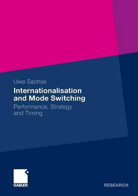 Internationalisation and Mode Switching: Performance, Strategy and Timing: 2012
