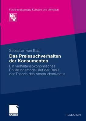 Das Preissuchverhalten Der Konsumenten: Ein Verhaltensokonomisches Erklarungsmodell Auf Der Basis Der Theorie Des Anspruchsniveaus