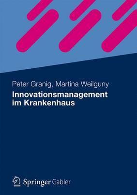Innovationsmanagement Im Krankenhaus: Planung, Umsetzung Und Controlling
