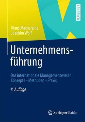 Unternehmensfuhrung: Das Internationale Managementwissen Konzepte - Methoden - Praxis