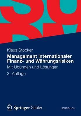 Management Internationaler Finanz- Und Wahrungsrisiken: Mit Ubungen Und Losungen