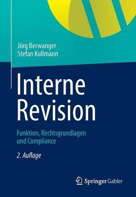 Interne Revision: Funktion, Rechtsgrundlagen Und Compliance