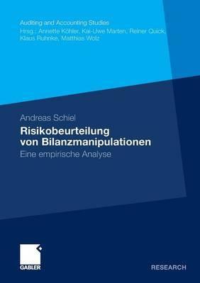 Risikobeurteilung Von Bilanzmanipulationen: Eine Empirische Analyse