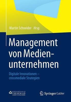 Management Von Medienunternehmen: Digitale Innovationen - Crossmediale Strategien