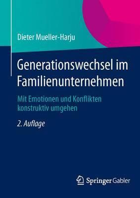 Generationswechsel Im Familienunternehmen: Mit Emotionen Und Konflikten Konstruktiv Umgehen