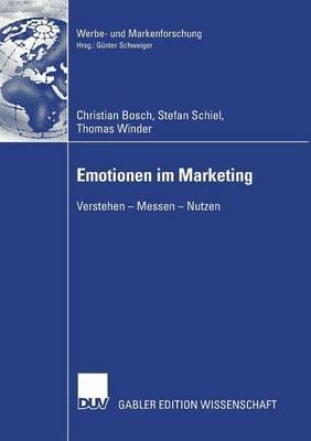 Emotionen Im Marketing: Verstehen - Messen - Nutzen