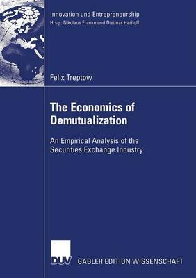 The Economics of Demutualization: An Empirical Analysis of the Securities Exchange Industry